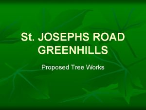 St JOSEPHS ROAD GREENHILLS Proposed Tree Works Proposed