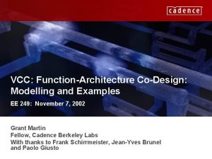 VCC FunctionArchitecture CoDesign Modelling and Examples EE 249