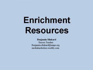 Enrichment Resources Benjamin Slinkard Encore Teacher Benjamin slinkardmnps