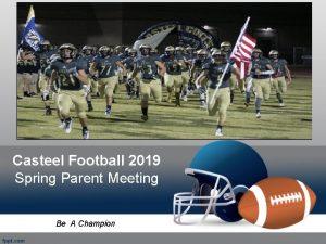 Casteel Football 2019 Spring Parent Meeting Be A
