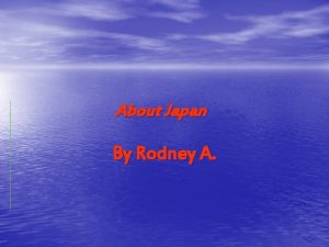 About Japan By Rodney A Culture Japan has