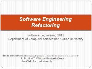 Software Engineering Refactoring Software Engineering 2011 Department of
