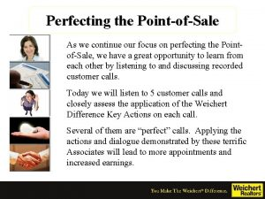 Perfecting the PointofSale As we continue our focus