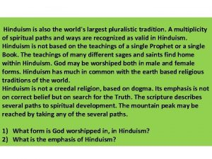 Hinduism is also the worlds largest pluralistic tradition