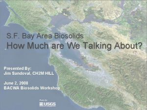 S F Bay Area Biosolids How Much are