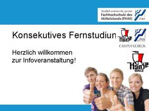 Konsekutives Fernstudium Herzlich willkommen zur Infoveranstaltung Die FHM