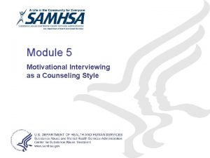 Module 5 Motivational Interviewing as a Counseling Style