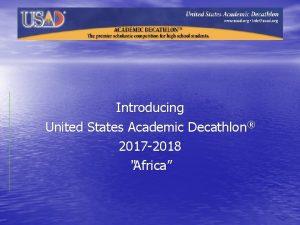 Introducing United States Academic Decathlon 2017 2018 Africa
