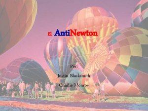 El Anti Newton Por Justin Blacksmith Charlie Monroe