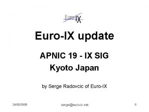 EuroIX update APNIC 19 IX SIG Kyoto Japan
