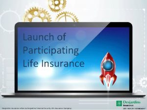 Launch of Participating Life Insurance Desjardins Insurance refers