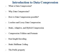 Introduction to Data Compression What is Data Compression