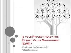 IS YOUR PROJECT READY FOR EARNED VALUE MANAGEMENT
