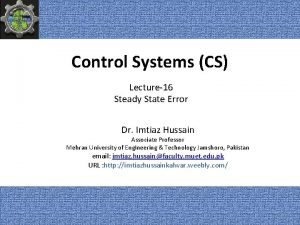 Control Systems CS Lecture16 Steady State Error Dr