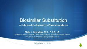 Biosimilar Substitution A Collaborative Approach to Pharmacovigilance Philip