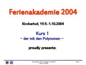 Ferienakademie 2004 Kircherhof 19 9 1 10 2004