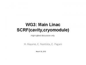 WG 3 Main Linac SCRFcavity cryomodule Highlighted discussion