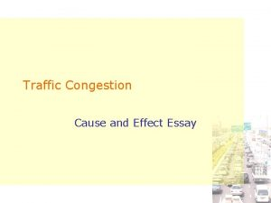Traffic Congestion Cause and Effect Essay Introduction Three