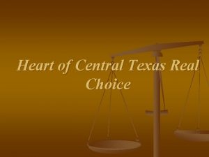 Heart of Central Texas Real Choice Heart of