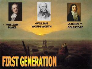 WILLIAM BLAKE WILLIAM WORDSWORTH SAMUEL T COLERIDGE Samuel