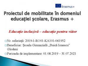 Proiectul de mobilitate n domeniul educaiei colare Erasmus