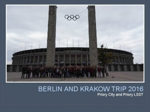 BERLIN AND KRAKOW TRIP 2016 Priory City and