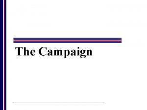 The Campaign The Structure of a Campaign All