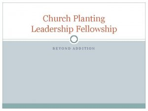 Church Planting Leadership Fellowship BEYOND ADDITION Viral Churches