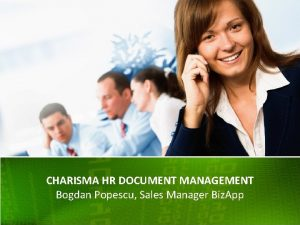CHARISMA HR DOCUMENT MANAGEMENT Bogdan Popescu Sales Manager