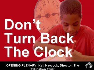 Dont Turn Back The Clock OPENING PLENARY Kati