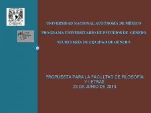 UNIVERSIDAD NACIONAL AUTNOMA DE MXICO PROGRAMA UNIVERSITARIO DE