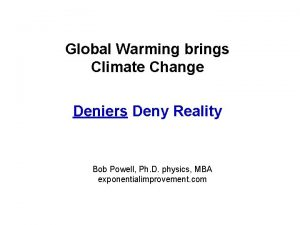 Global Warming brings Climate Change Deniers Deny Reality