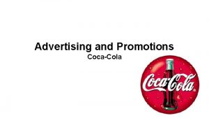 Advertising and Promotions CocaCola Agenda Integrated Marketing Communications