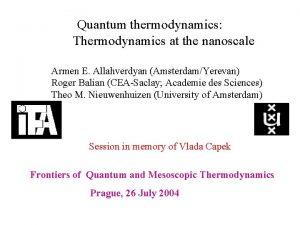 Quantum thermodynamics Thermodynamics at the nanoscale Armen E