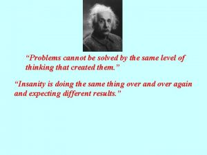 Problems cannot be solved by the same level