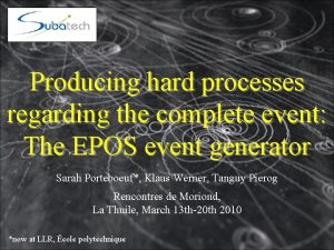 Producing hard processes regarding the complete event The