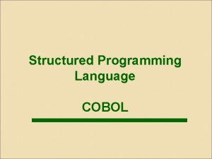 Structured Programming Language COBOL Lecture1 INTRODUCTION Learning Objectives