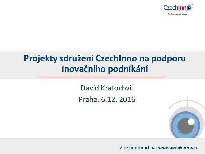 Projekty sdruen Czech Inno na podporu inovanho podnikn