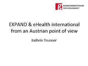 EXPAND e Health international from an Austrian point