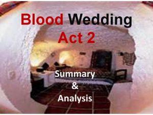 Blood Wedding Act 2 Summary Analysis Wedding Day
