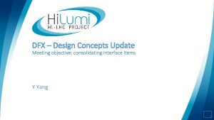 DFX Design Concepts Update Meeting objective consolidating interface