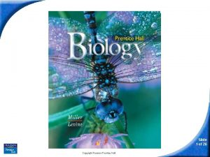 biology Slide 1 of 26 Copyright Pearson Prentice
