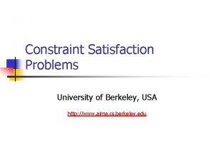 Constraint Satisfaction Problems University of Berkeley USA http