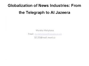 Globalization of News Industries From the Telegraph to