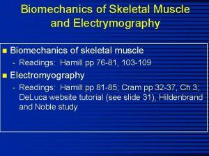 Biomechanics of Skeletal Muscle and Electrymography n Biomechanics