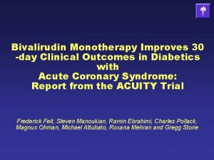 Bivalirudin Monotherapy Improves 30 day Clinical Outcomes in