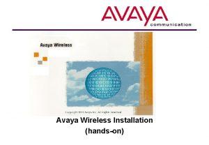 Avaya Wireless Installation handson Handson tasks overview Choice
