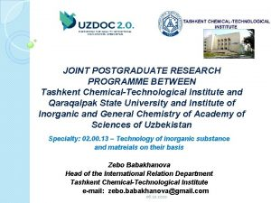 JOINT POSTGRADUATE RESEARCH PROGRAMME BETWEEN Tashkent ChemicalTechnological Institute