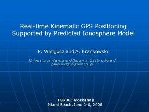Realtime Kinematic GPS Positioning Supported by Predicted Ionosphere