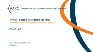 Authentication and Authorisation for Research and Collaboration Towards